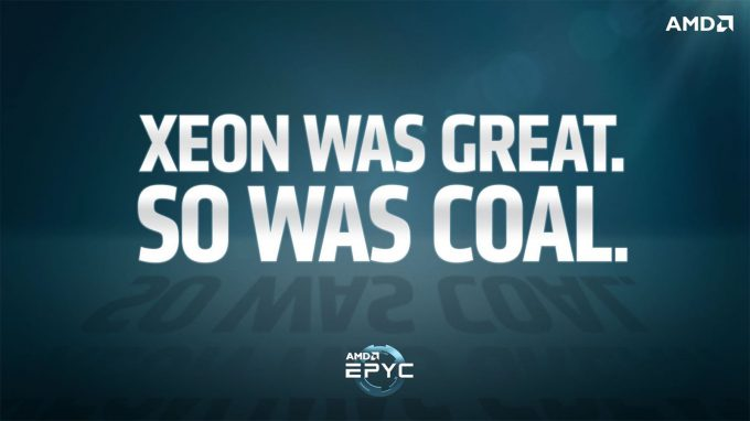 AMD EPYC Campaign - Xeon Was Great (So Was Coal)